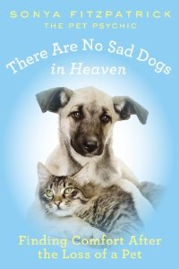 Pet World Insider Radio Segment – Sonya Fitzpatrick + There Are No Sad Dogs In Heaven Book + Animal Stories & More