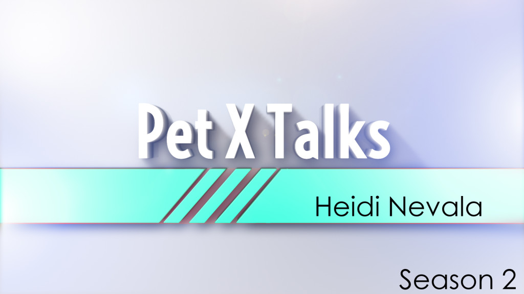 Pet X Talks – Heidi Nevala – Toxicity In Pets – What it is & its effect on our pets