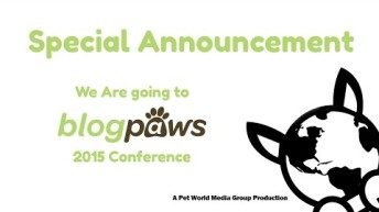 Special Announcement – We are Going to The BlogPaws 2015 Conference