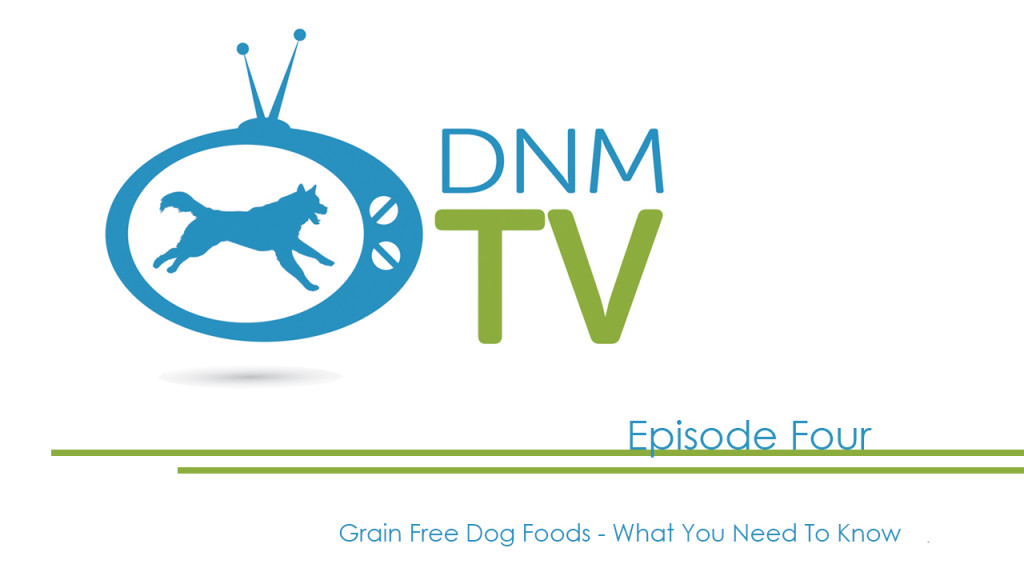 Dogs Naturally Magazine TV – Grain Free Dog Foods – Are They Really Better For Your Dog?