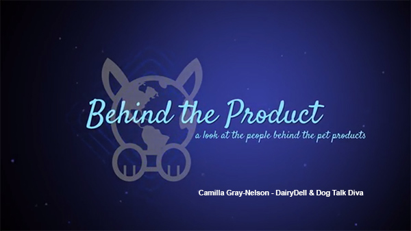 Behind The Product – Camilla Gray-Nelson – Dog Talk Diva & DairyDell – Season Two Ep1